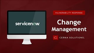 ServiceNow Vulnerability Response: Change Management (Orlando, v10.0)