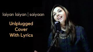 Video Laiyan Laiyan | Saiyaan - COVER WITH LYRICS by Maanya Arora download MP3, 3GP, MP4, WEBM, AVI, FLV Oktober 2018