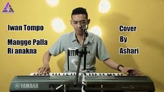 Download lagu Iwan Tompo - Mangge Palla Ri Ana'na (Ashari Cover) | Prisma Nada Entertainment