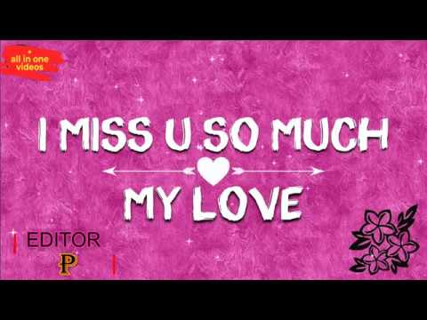 I Miss U So Much New Status Video All In One Videos