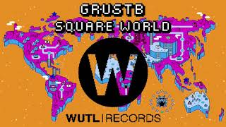 GrustB - Square World (Original Mix)