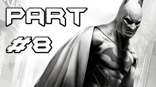 BATMAN Arkham City Gameplay Walkthrough - Part 8 - Crazy T-Rex (Let