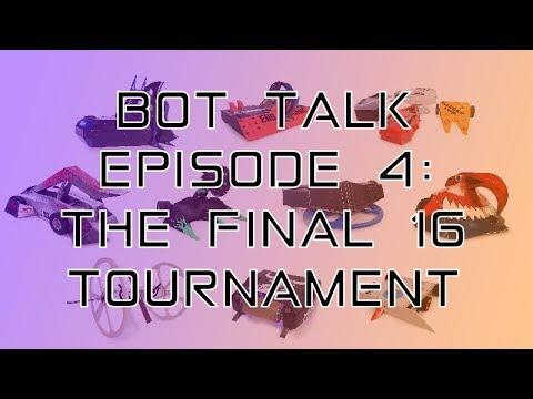 Bot Talk Episode 4: The Top 16 Tournament Breakdown