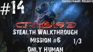 Crysis 3 Stealth Walkthrough - Part 14 - Mission 6 - Only Human 1/3 (Xbox360/1080p)