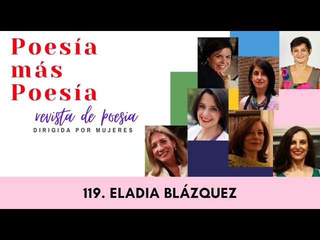 119 POESÍA MÁS POESÍA: ELADIA BLÁZQUEZ