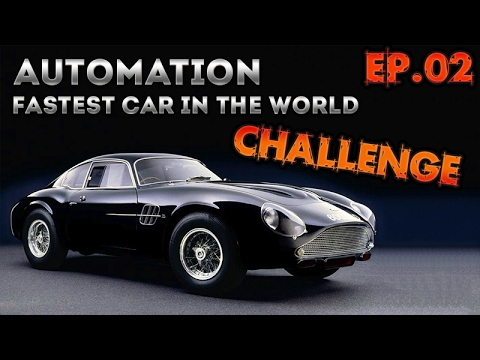 Automation: Fastest Car In The World Challenge Ep.2