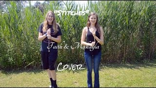 """""""Stitches"""" Shawn Mendes - Faith & Makayla Cover"""