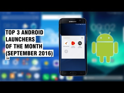Top 3 Android Launchers Of The Month ( September 2016 )