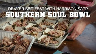 GMG Denver BBQ Fest - Featuring Harrison Sapp - Southern Soul Bowl