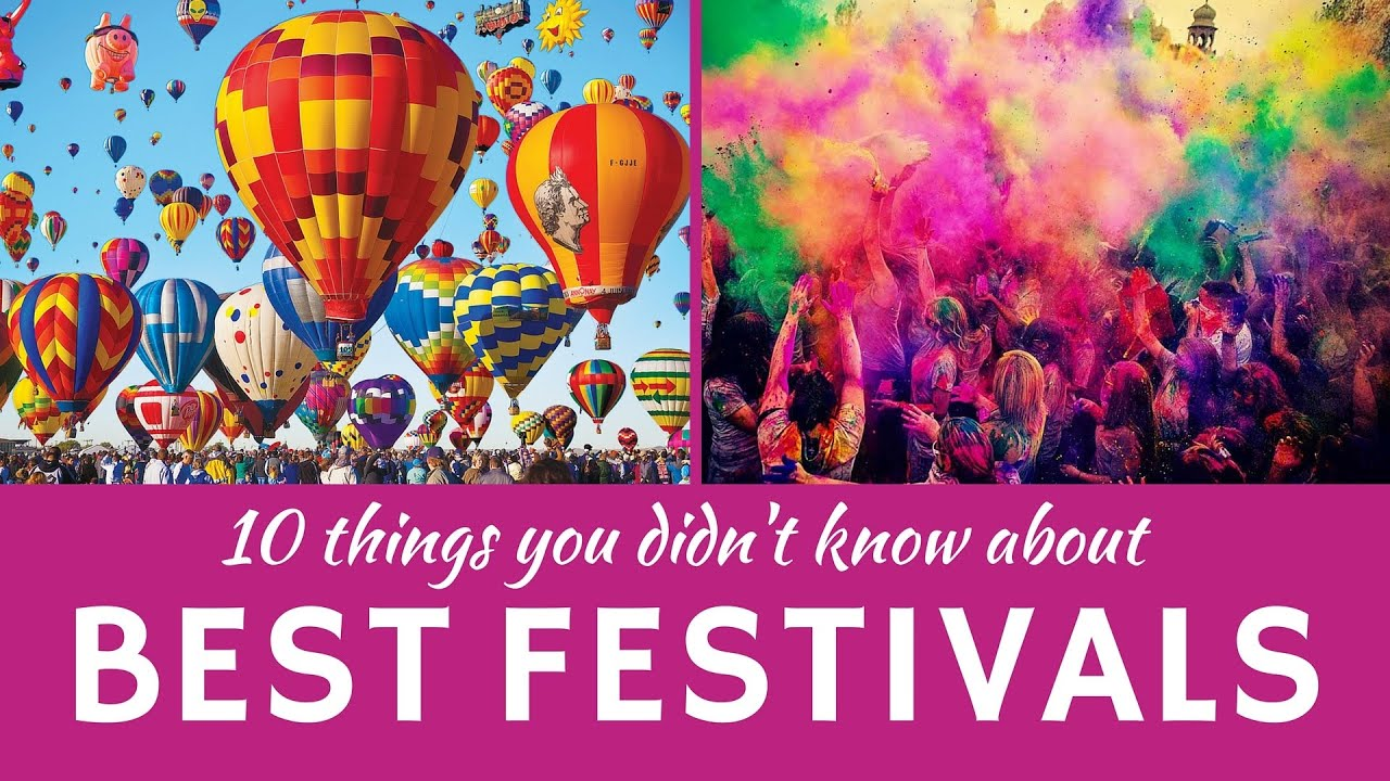 Best Festivals In The World Unusual Celebrations And National - 10 amazing festivals world