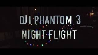DJI Phantom 3 pro - Night Flight