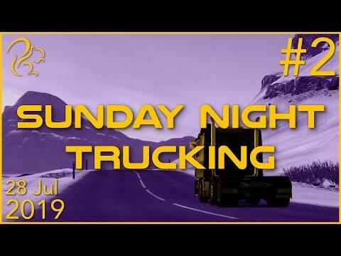 Sunday Night Trucking   28th July 2019   2/3   SquirrelPlus