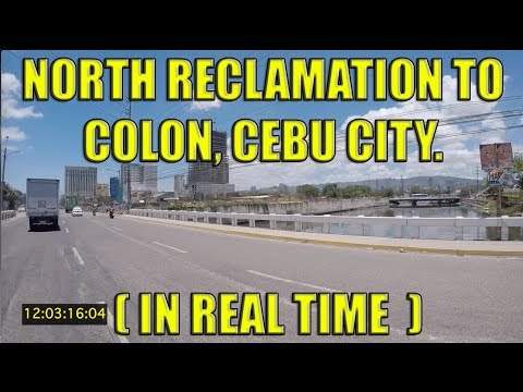 North Reclamation To Colon, Cebu City. (Real Time)