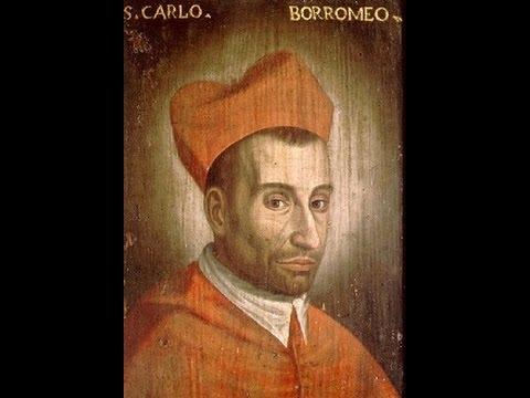 St Charles Borromeo (Feast Day 4-November)