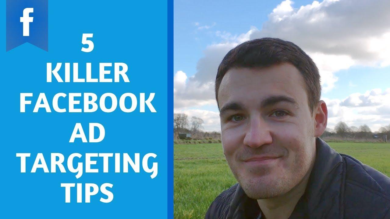 5 Killer Facebook Ad Targeting Tips for 2020