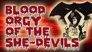 Blood Orgy of the She Devils: Review