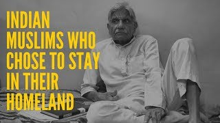 #PartitionAt70: Indian Muslims Who Chose to Stay in Their Homeland