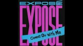 Watch Expose Come Go With Me video