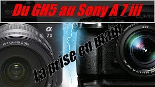 Du GH5 au Sony A7 iii  // La prise en main