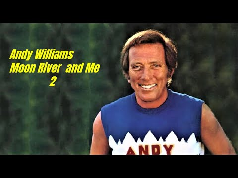 ANDY WILLIAMS......Μoon River And Me    2. mp3