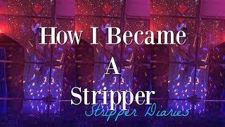 How I Became A Stripper ($250 IN TWO MINUTES)// STORYTIME