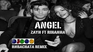 Angel -  Zayn ft Rihanna -  DJ OOO Bachata Remix