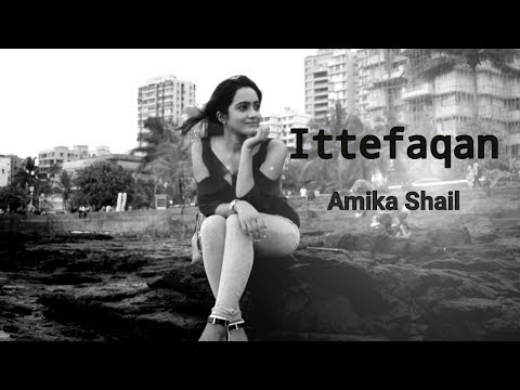 Ittefaqan (Female Version) - Amika Shail
