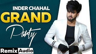 Grand Party Audio Remix Inder Chahal Feat Whistle Dj Shadow Latest Punjabi Songs 2019