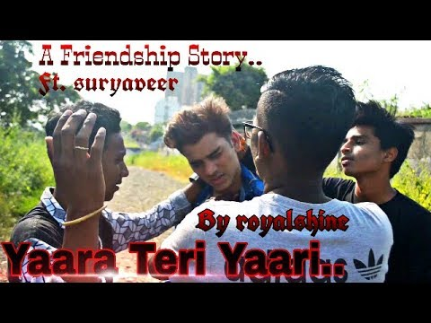 Yaara Teri Yaari Full Song | Ft.suryaveer | Friendship | Heart Touch Song | Royalshine Creation