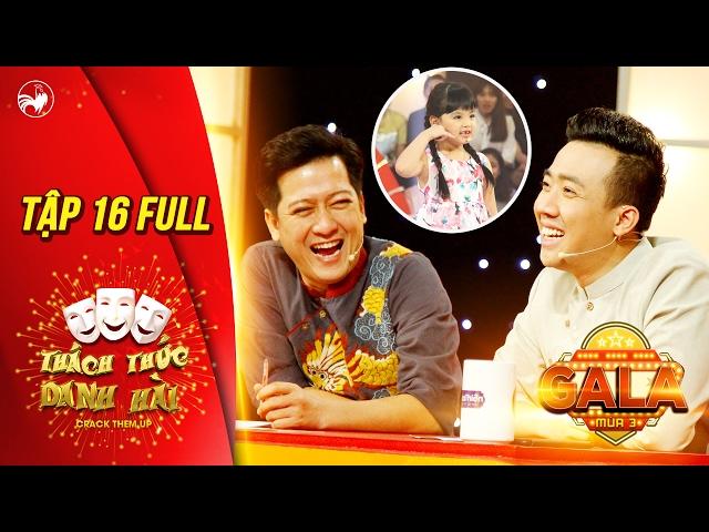 Thách thức danh hài 3 | tập 16 full hd (gala 2): Trấn Thành, Trường Giang thích mê bé nhí Thanh Hà