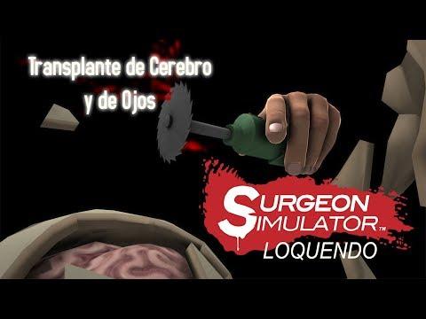 Surgeon Simulator (Loquendo) - Transplantes De Cerebro Y De Ojos