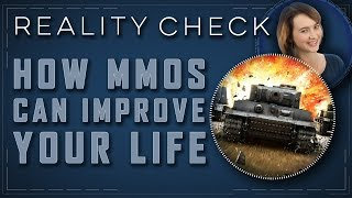 How MMOs Can Improve Your Life - Reality Check