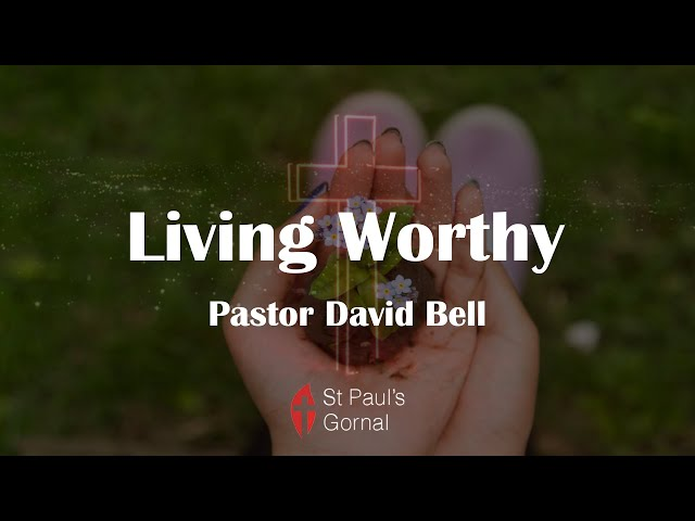 Living Worthy - Pastor David Bell