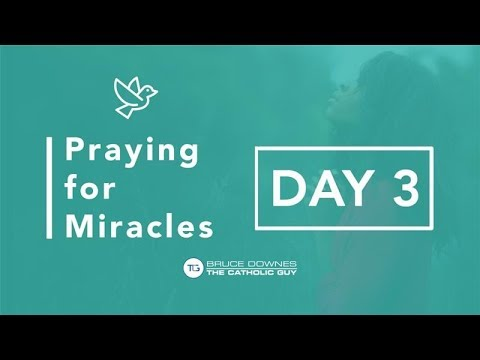 Praying For Miracles - Day 3
