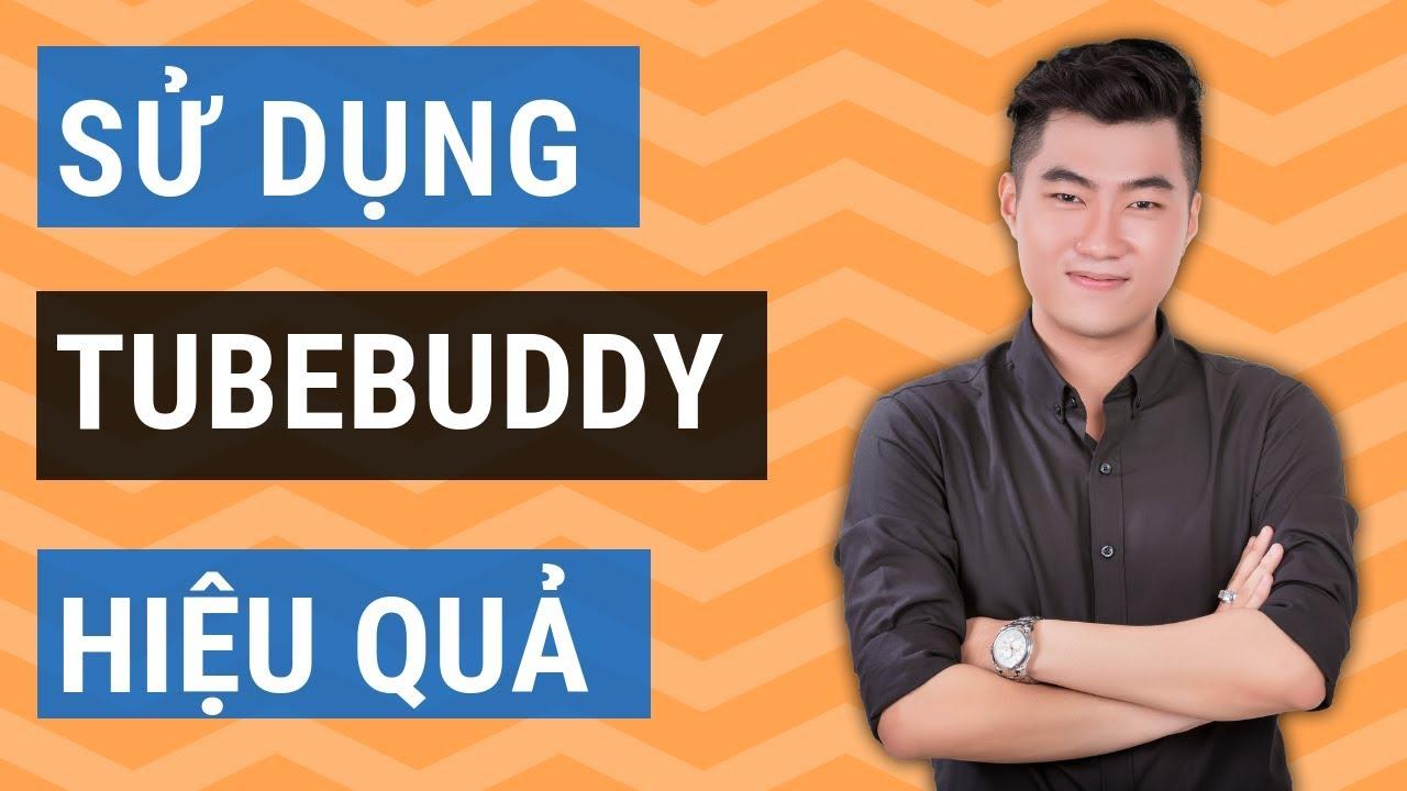 Cách sử dụng Tubebuddy kiếm tiền với Youtube