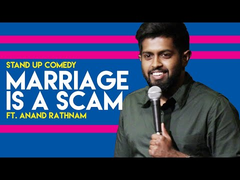 Marriage is a SCAM | Stand up comedy by Anand Rathnam