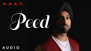 Diljit Dosanjh: Peed (Audio) G.O.A.T. | Latest Punjabi Song 2020