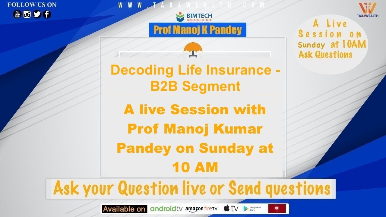 Live at 10 AM: Decoding Life Insurance: B2B Segment with Prof Manoj K Pandey  Part 5 |