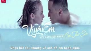 [Karaoke] Vì yêu em nên anh chấp nhận - Cao Thái Sơn (Beat HD)