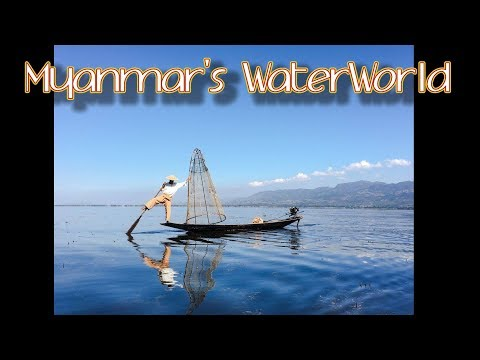 MYANMAR TRAVEL TIPS – AMAZING INLE LAKE