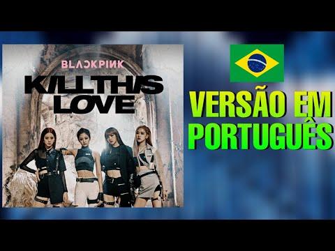 BLACKPINK - Kill This Love COVER TraduçãoVersão em Português BONJUH