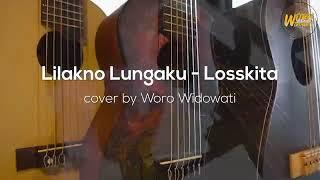 Lilakno Lungaku Losskita Cover By Woro Widowati