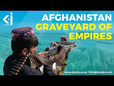 Afghanistan - The Graveyard of Empires
