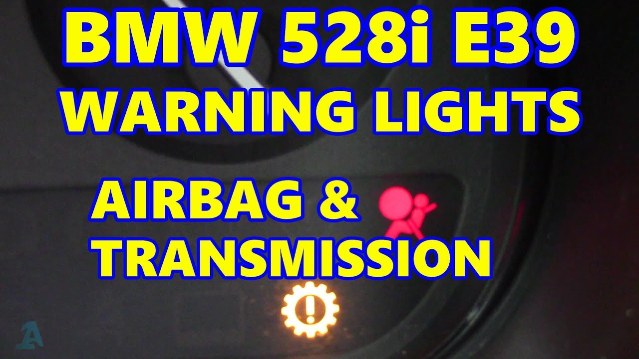 BMW 528i E39 Airbag U0026 Transmission Lights On