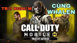 Cùng Whalen trải nghiệm game bắn súng Call Of Duty:Mobile VN