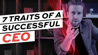 7 Traits of a Successful CEO