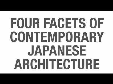 Four Facets of Contemporary Japanese Architecture: Theory