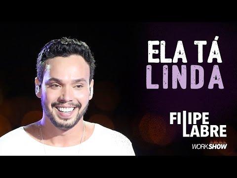 Filipe Labre - Ela Tá Linda - DVD Nosso Momento