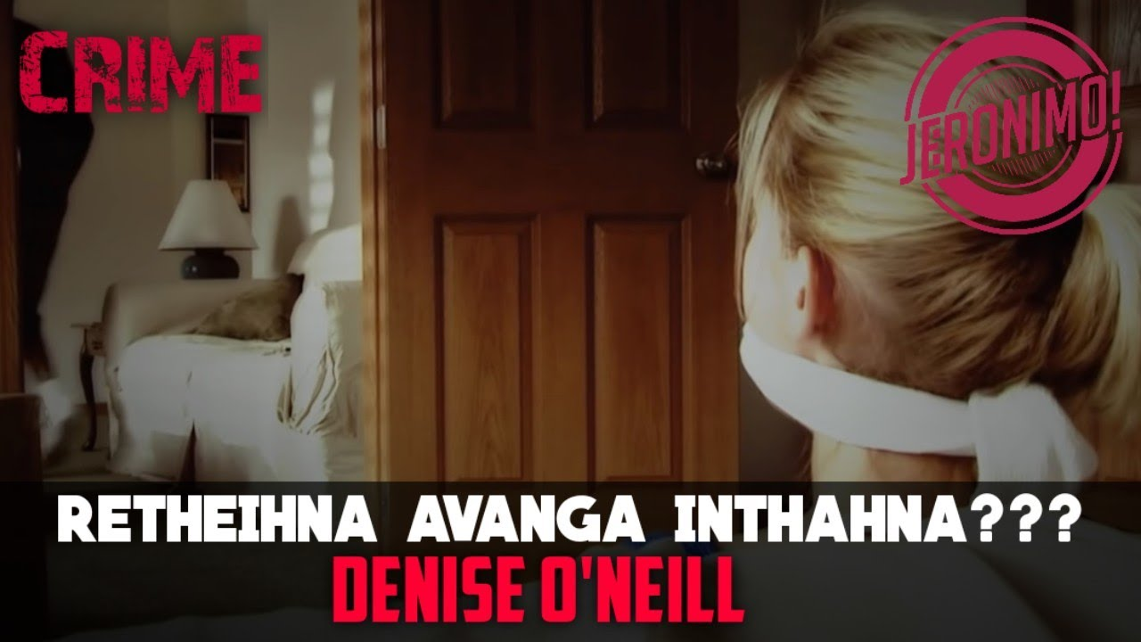 Download Crime- |Retheihna avanga inthahna???| Forensic Files Denise O'Neill
