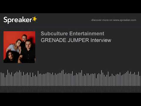 GRENADE JUMPER Interview